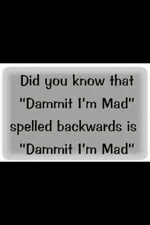 Dammit I'm mad | quotes