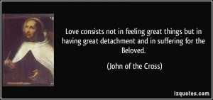 Love consists not in feeling great things but in having great ...