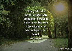David A Bednar, strong faith quote