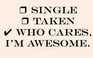 awesome, funny, saying, single, taken