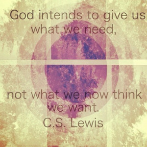 Motivational Quotes - God intends to give us what we need not what we ...