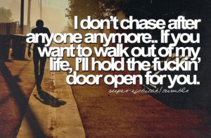 Don't Chase After Anyone Anymore: Quote About I Dont Chase After ...