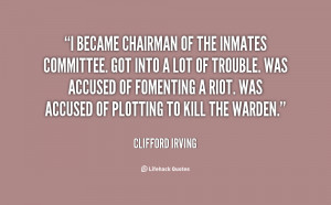 became chairman of the inmates committee. Got into a lot of trouble ...