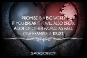 Broken Promises Break Trust - Picture Quotes