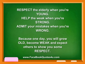 Respect Your Elders, Help Others & Admit Mistakes
