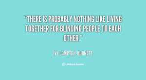 quote-Ivy-Compton-Burnett-there-is-probably-nothing-like-living ...