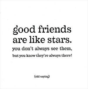 Good Friends Are Like Stars - Friendship Quote