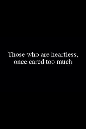 Cold hearted.