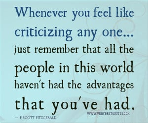 Empathy Quotes, Criticizing Quotes, Whenever you feel like criticizing ...