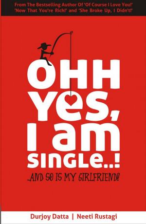 Ohh Yes, I am Single..! Neeti Rustagi Im Single Quotes