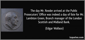 The day Mr. Reeder arrived at the Public Prosecutors' Office was ...