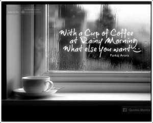 Rainy day and cup of coffee :)