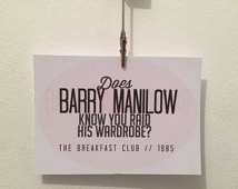 Breakfast Club 'Does Barry Manilow Know You Raid His Wardrobe?' quote ...