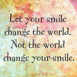 Smile Changes The World - Quote To Live By