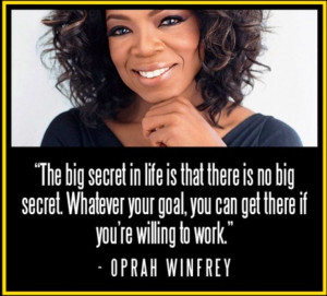 The big secret in life is that there is no big secret. Whatever your ...