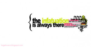 Infatuation occurs every time whwn we saw girl but love will come one ...