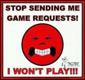 stop sending game request ,i won't play ,YoVille,Farm Town,MindJolt ...