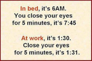 Office Funny Day Quotes In Bed, Its 6 AM You Close Your Eyes For 5 ...