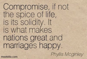 ... spice of life is its solidity ~ Phyllis McGinley ~ Relationship quotes