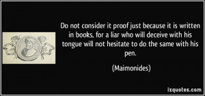 Do not consider it proof just because it is written in books, for a ...