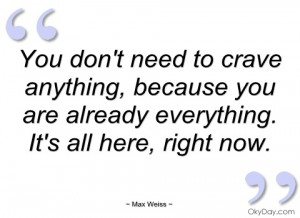 You don't need to crave anything