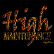 high maintenance high maintenance show more this great custom product ...