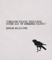 Became Insane - Edgar Allan Poe quote.