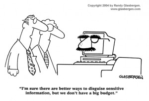 sure there are better ways to disguise sensitive information, but ...