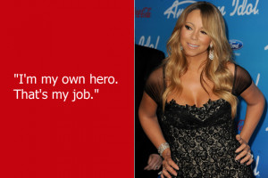 "Mariah Carey is oh-so-modest. Apparently when she sang ""a hero lies ..."