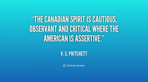 The Canadian spirit is cautious, observant and critical where the ...