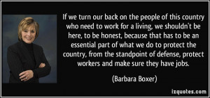 If we turn our back on the people of this country who need to work for ...