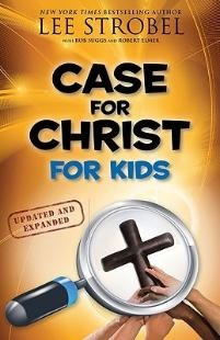 Case for Christ for Kids | Strobel, Lee | LifeWay Christian
