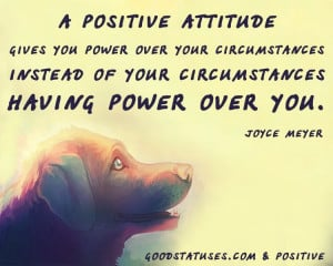 positive attitude gives you power over