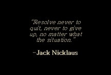 JackNicklaus Life Quotes / by Jack Nicklaus