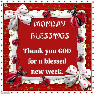 Monday means a new beginning and a new blessing !!!