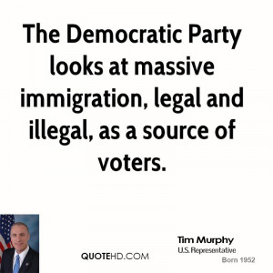 The Democratic Party looks at massive immigration, legal and illegal ...