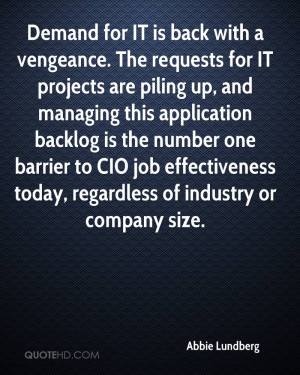 Demand for IT is back with a vengeance. The requests for IT projects ...