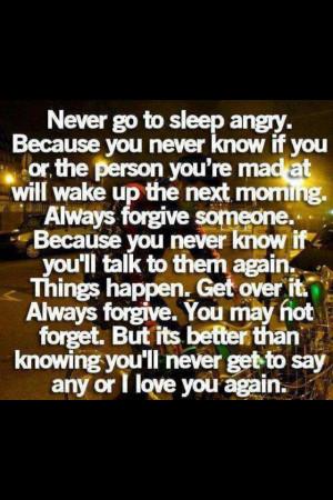 Never go to sleep angry ....