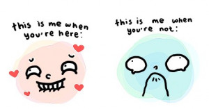 This is me when you're here this is me when you're not