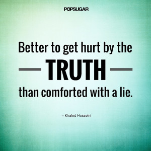 Truth Hurts Quotes The truth hurt.