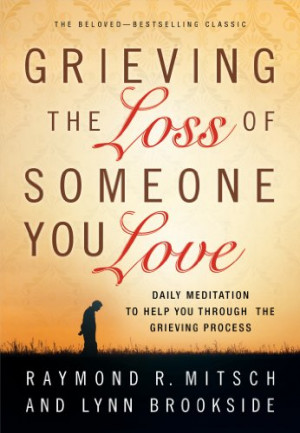 Grieving the Loss of Someone You Love: Daily Meditation to Help You ...