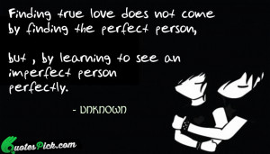 Finding True Love Does Not Quote by Unknown @ Quotespick.com