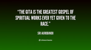 The Gita is the greatest gospel of spiritual works ever yet given to ...