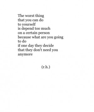they decide that they don't need you anymore quote the worst thing you ...