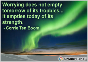 Motivational Quote - Worrying does not empty tomorrow of its troubles ...
