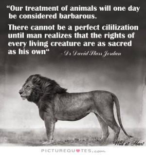 Animal Rights Quotes Civilization Quotes David Starr Jordan Quotes