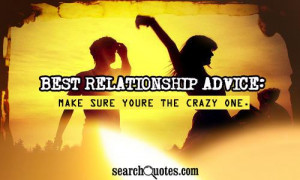 Being Crazy Quotes & Sayings
