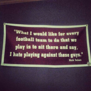 Roll Tide Roll!! -- Nick Saban quote