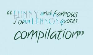 funny and famous john lennon quotes compilation john winston ono ...