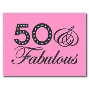 birthday+sayings | 50 & Fabulous Gift Postcard at Zazzle.ca: Birthday ...